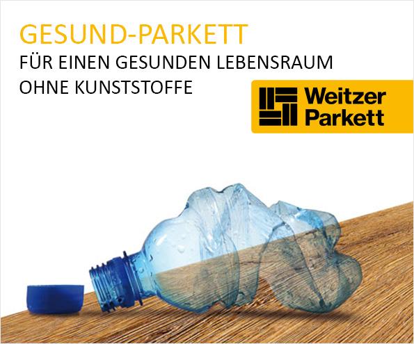 Weitzer Parkett - Holz statt Plastik